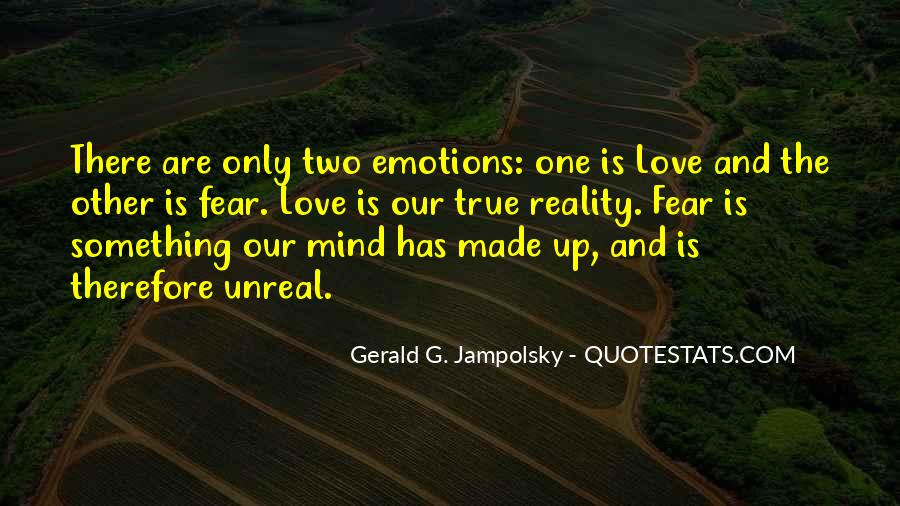 Emotions And Reality Quotes #1818321