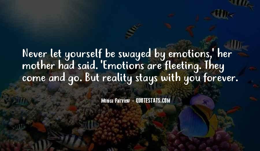 Emotions And Reality Quotes #34134