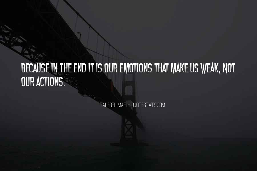 Emotions Make You Weak Quotes #884662