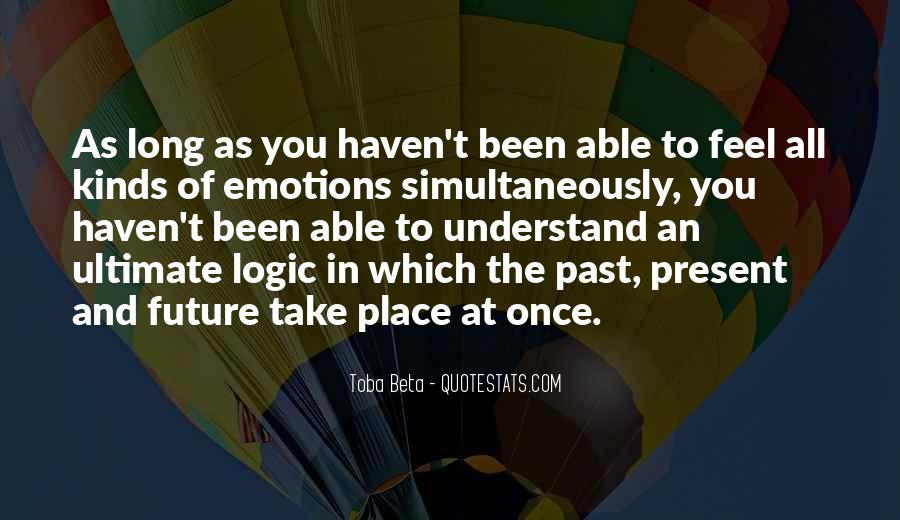 Emotions Versus Logic Quotes #1250109