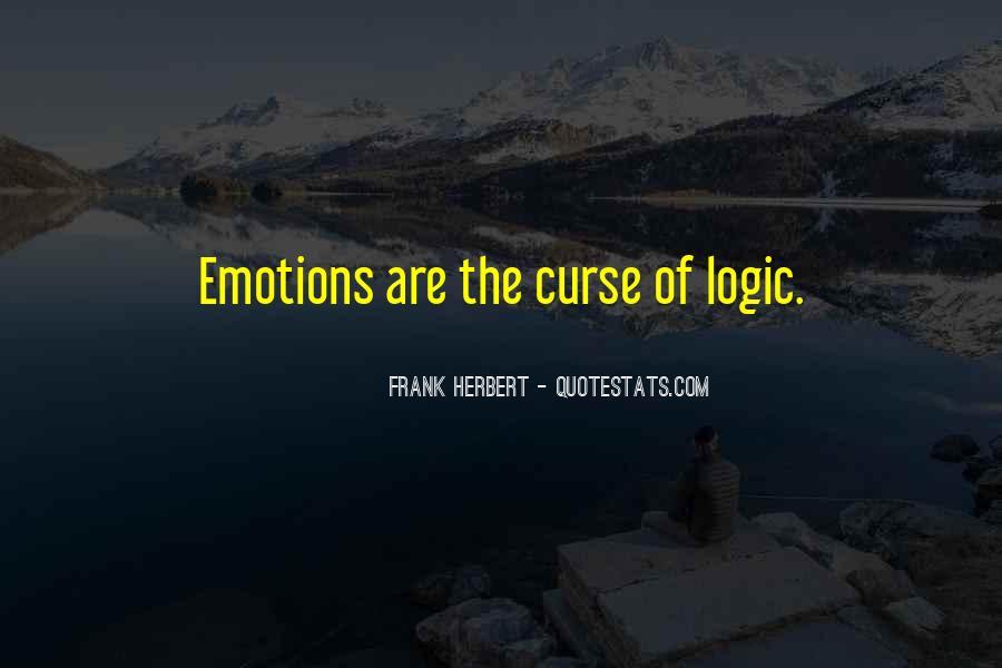 Emotions Versus Logic Quotes #1418524