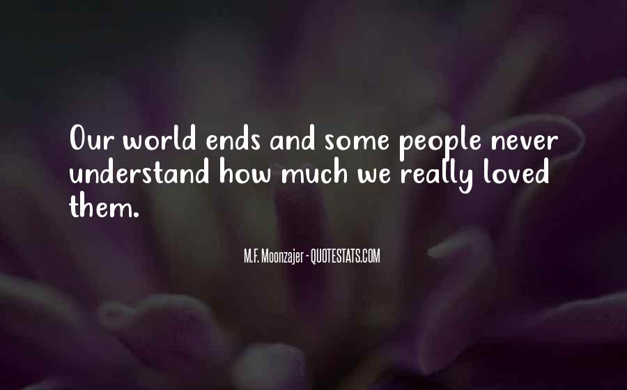 End Of Our Love Quotes #1118566