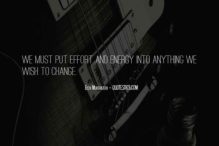 Energy And Effort Quotes #1055136