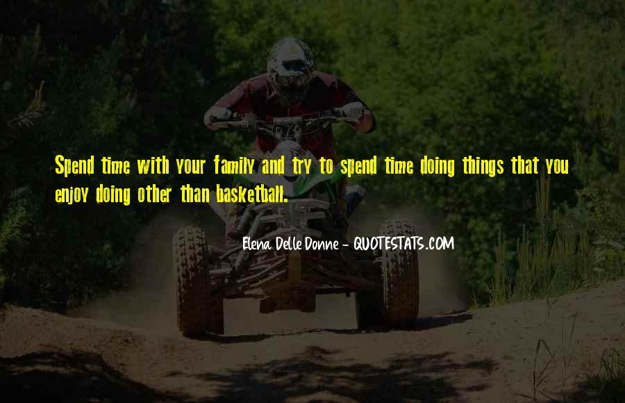 Enjoy Family Time Quotes #1407494