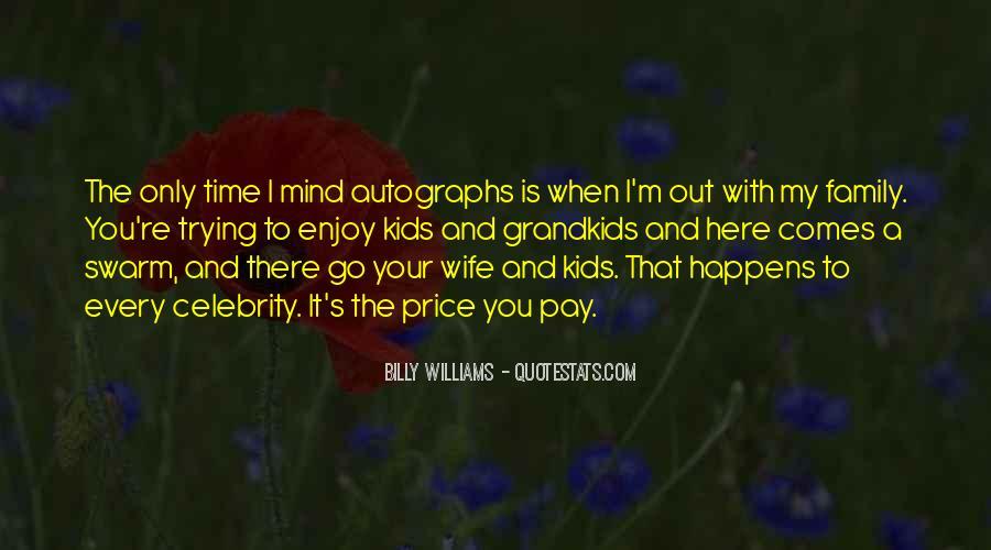 Enjoy Family Time Quotes #1868286