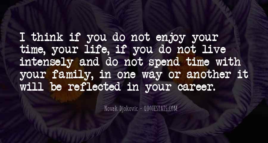 Enjoy Family Time Quotes #241015