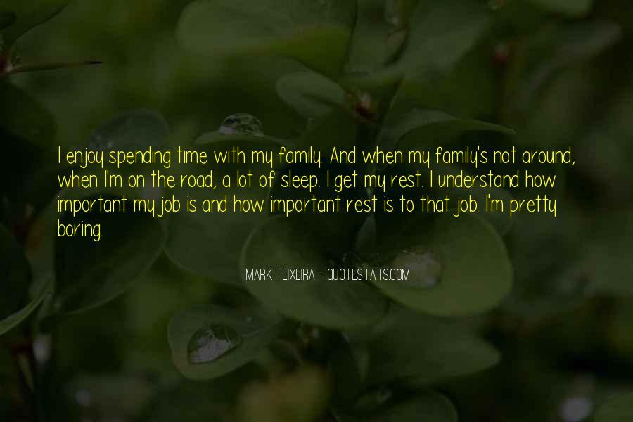 Enjoy Family Time Quotes #412694