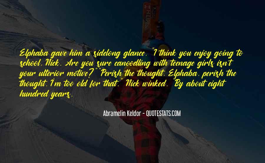 Enjoy Teenage Years Quotes #1530970