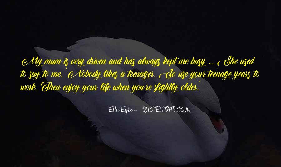 Enjoy Teenage Years Quotes #712362