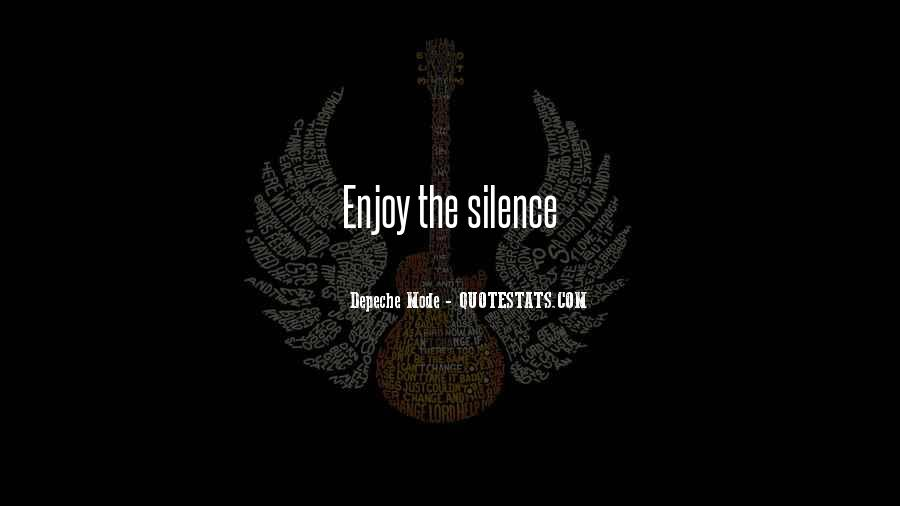 Enjoy The Silence Quotes #1030120