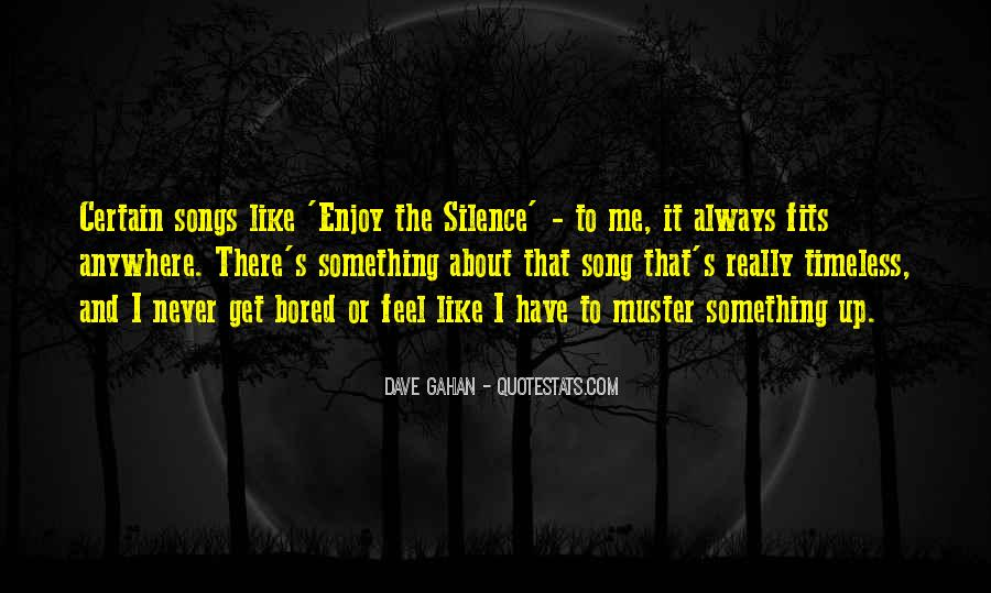 Enjoy The Silence Quotes #1244139