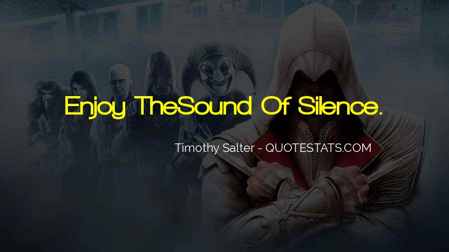 Enjoy The Silence Quotes #1248719