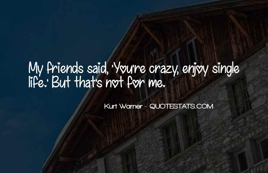 Enjoy The Single Life Quotes #1359928