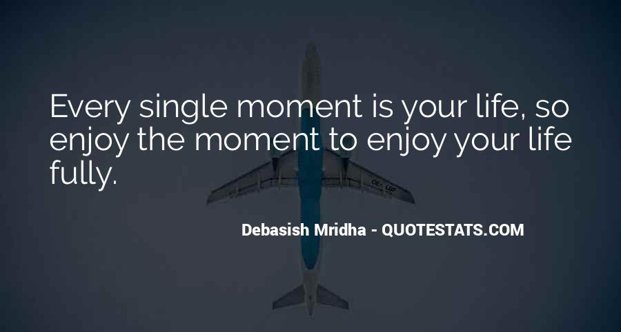Enjoy The Single Life Quotes #315012