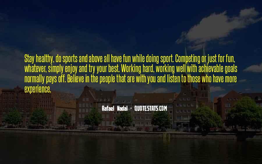 Enjoy Whatever You Do Quotes #1060946