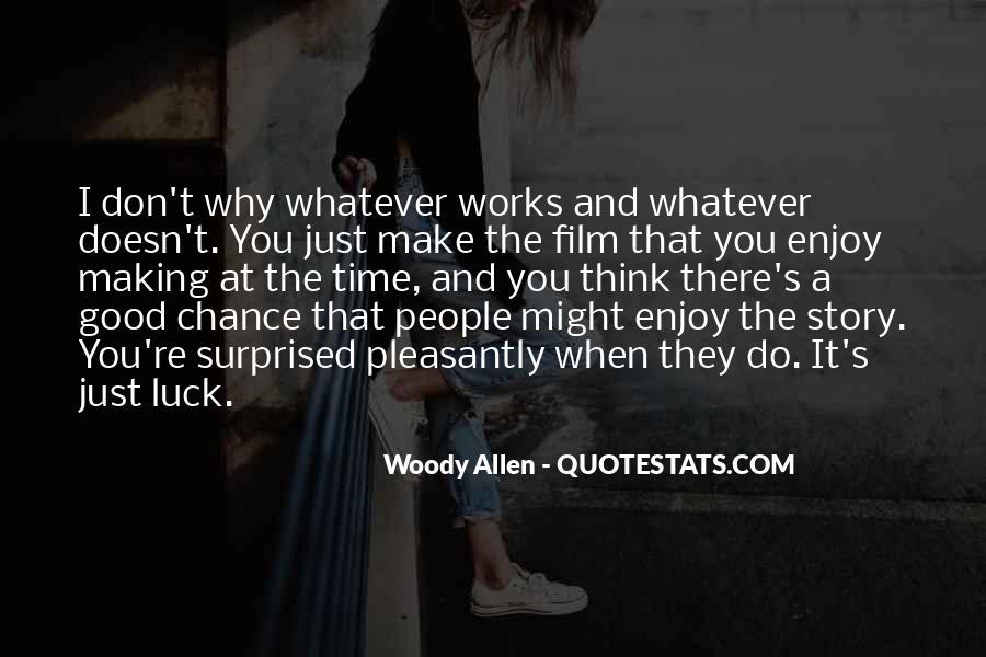 Enjoy Whatever You Do Quotes #1114213