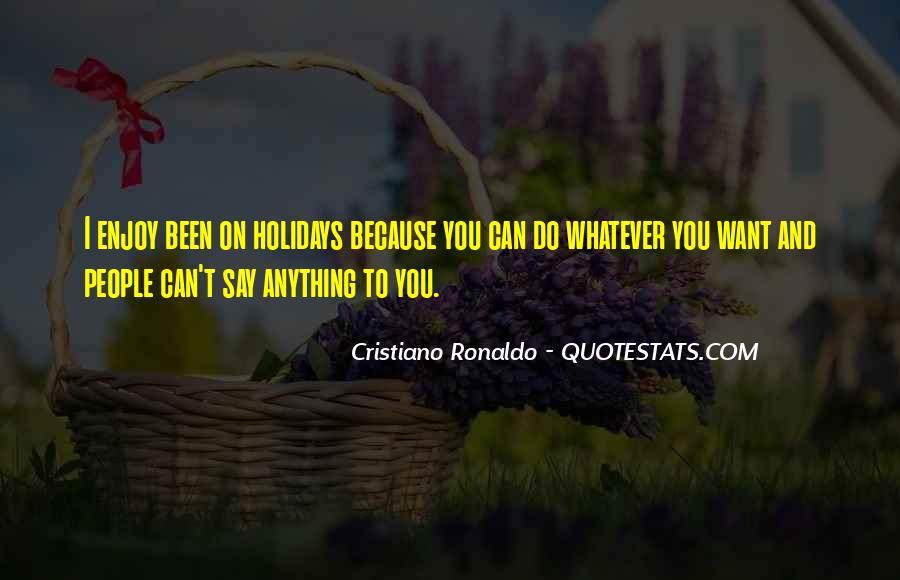 Enjoy Whatever You Do Quotes #1257550