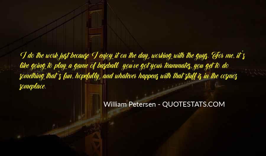 Enjoy Whatever You Do Quotes #1754340
