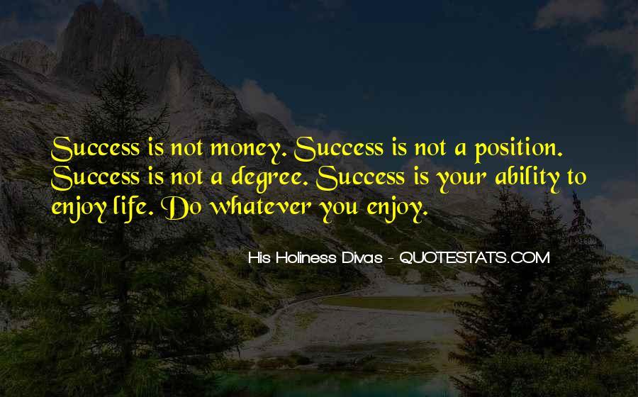 Enjoy Whatever You Do Quotes #1832936