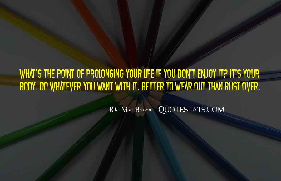 Enjoy Whatever You Do Quotes #347684