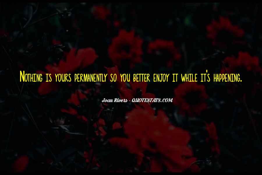 Enjoy Whatever You Do Quotes #3670