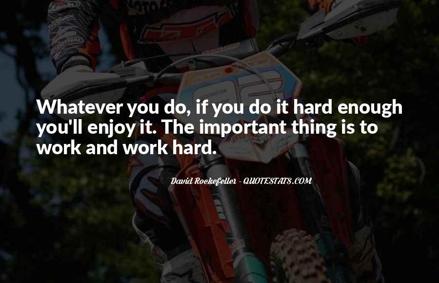 Enjoy Whatever You Do Quotes #644003