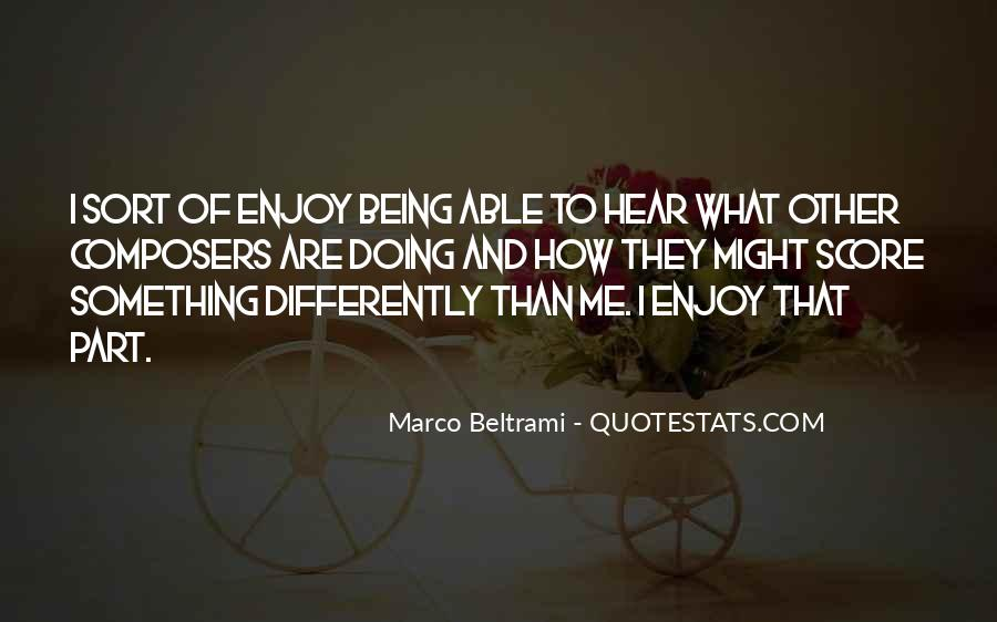 Enjoy Whatever You Do Quotes #6845