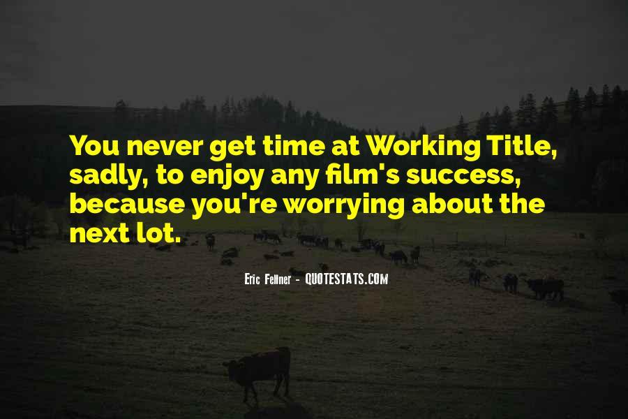 Enjoy Whatever You Do Quotes #7816