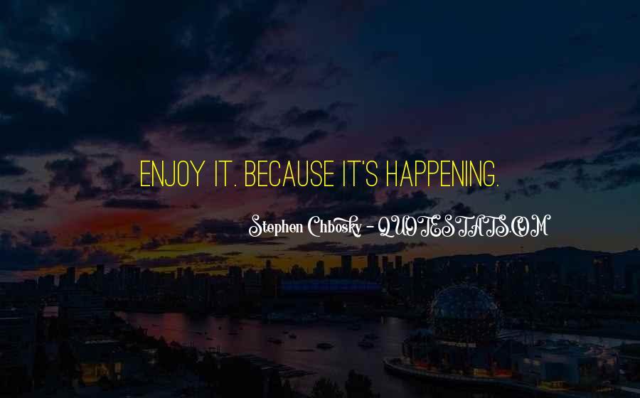 Enjoy Whatever You Do Quotes #8190