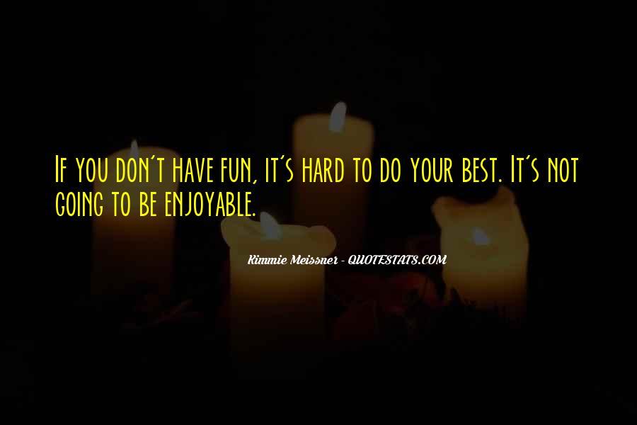 Enjoyable Quotes #234052
