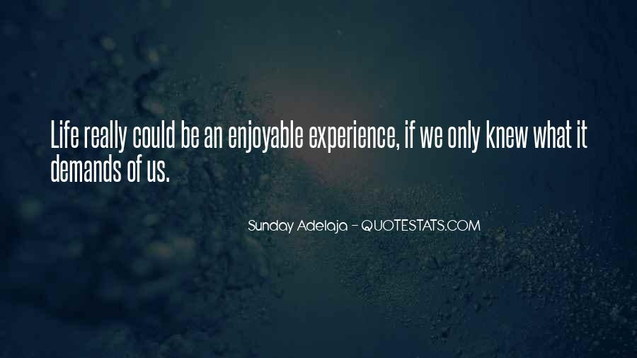 Enjoyable Quotes #329553