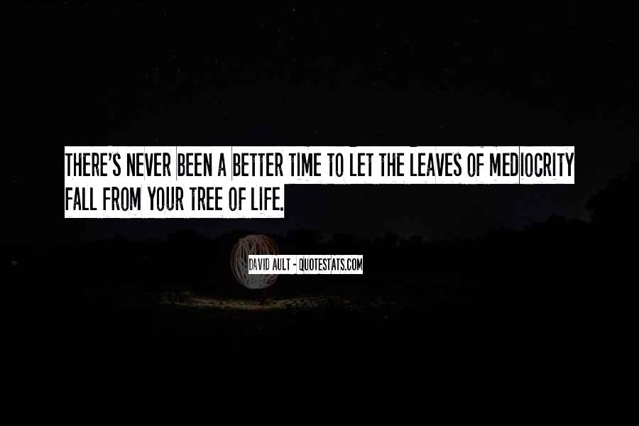 Quotes About The Life Of A Tree #1009987