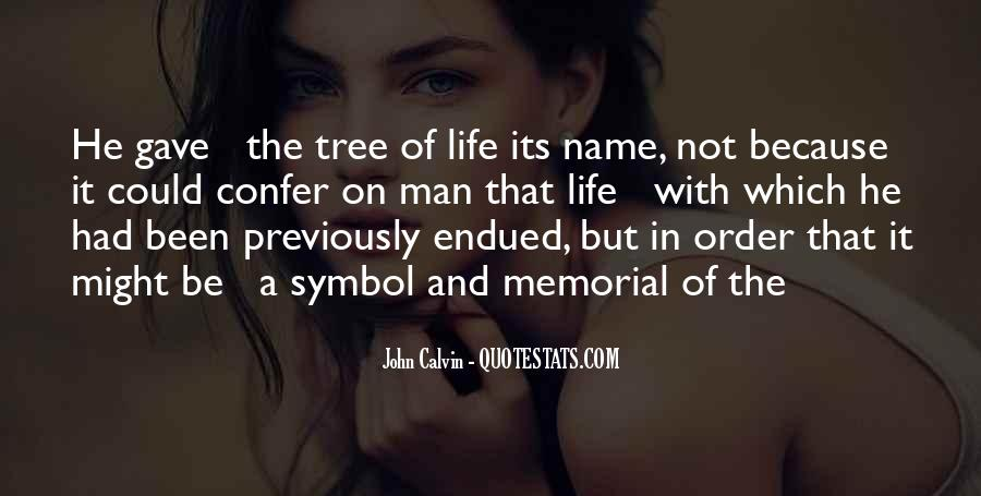 Quotes About The Life Of A Tree #251379