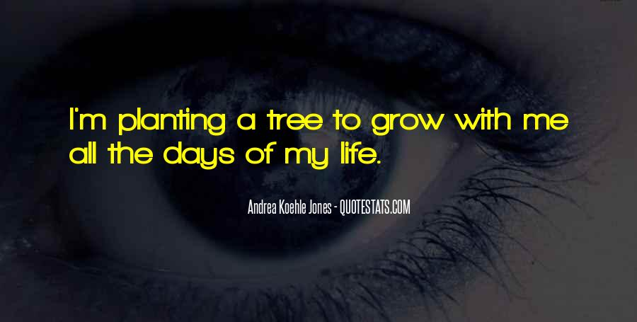 Quotes About The Life Of A Tree #526734