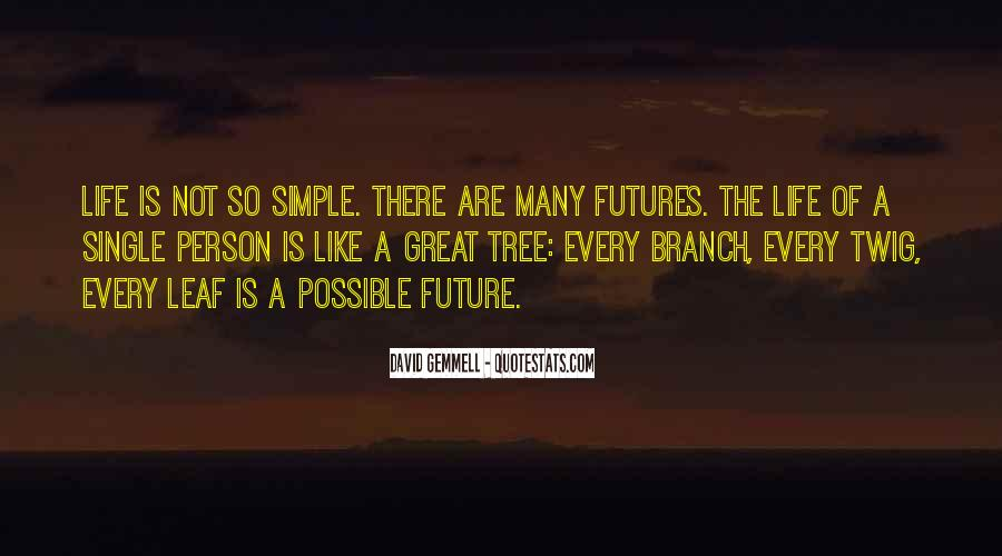 Quotes About The Life Of A Tree #603630