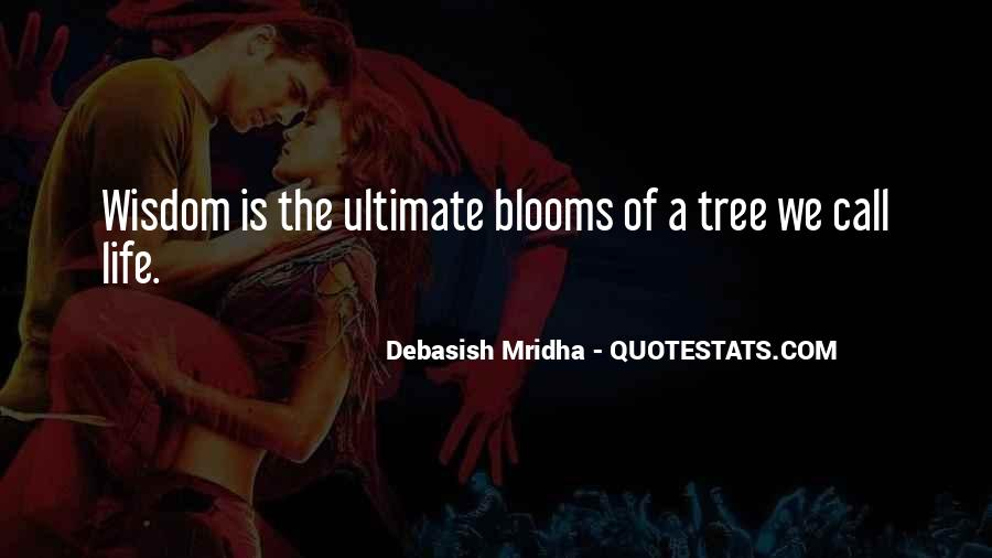 Quotes About The Life Of A Tree #821433