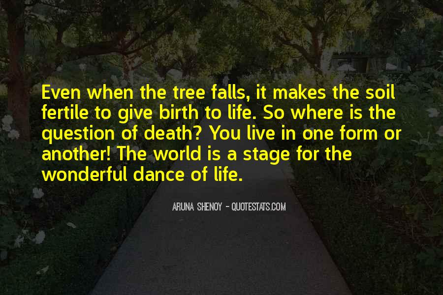 Quotes About The Life Of A Tree #920392