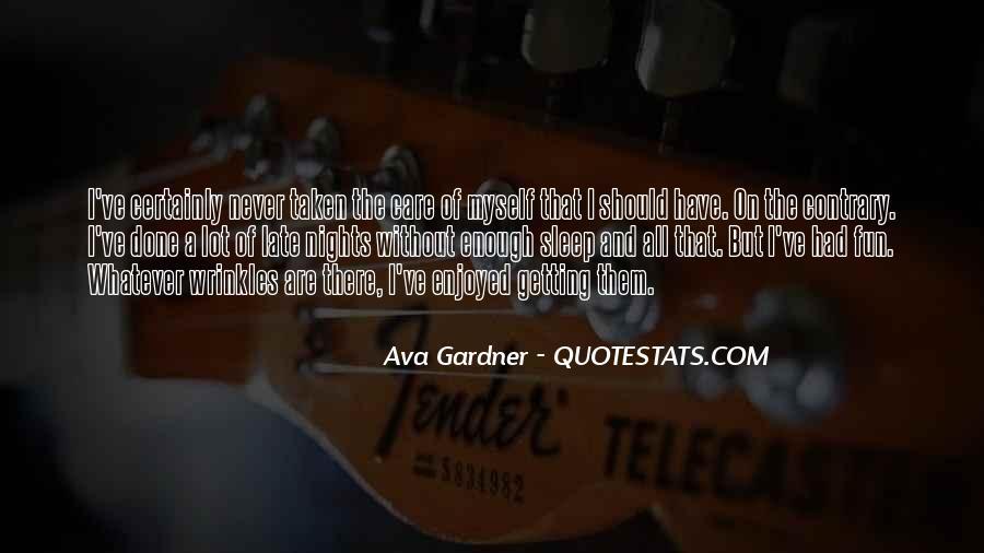 Enjoyed Myself Quotes #12137