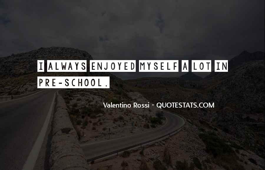 Enjoyed Myself Quotes #1219779