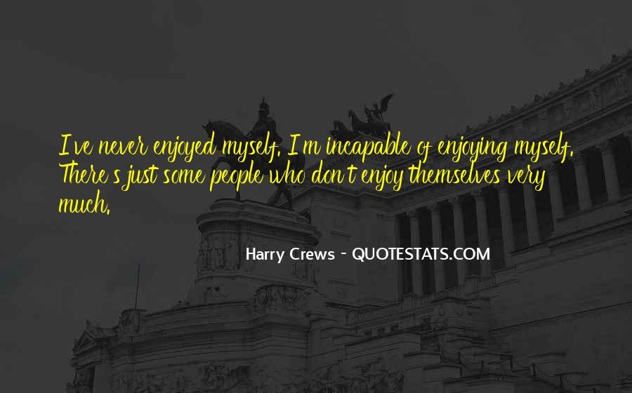 Enjoyed Myself Quotes #1254310