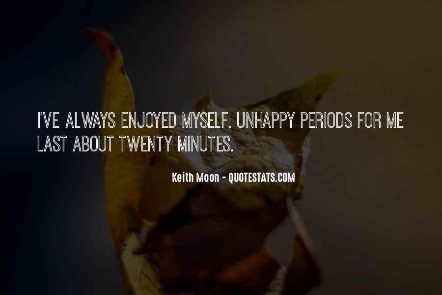 Enjoyed Myself Quotes #1475133
