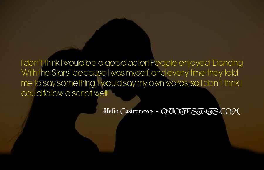 Enjoyed Myself Quotes #1564080