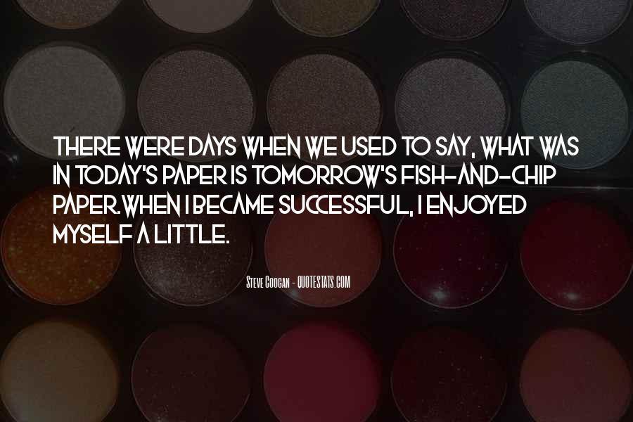 Enjoyed Myself Quotes #1813055
