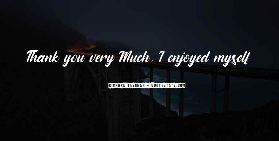 Enjoyed Myself Quotes #309615