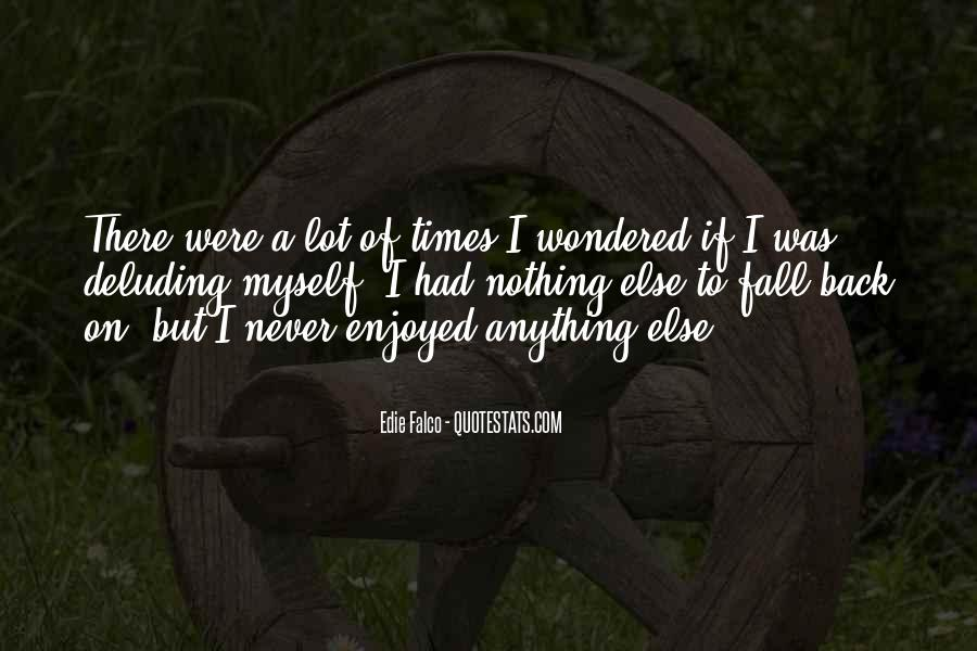 Enjoyed Myself Quotes #527367