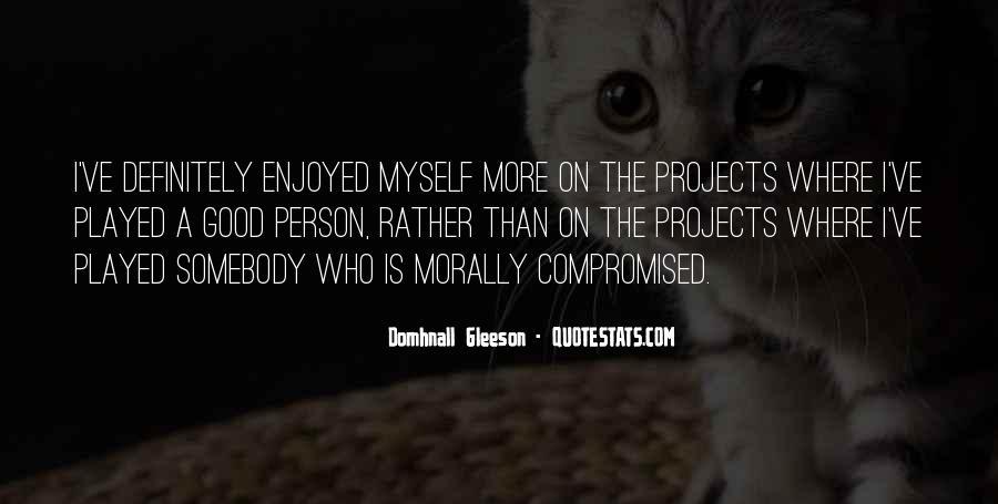 Enjoyed Myself Quotes #594533