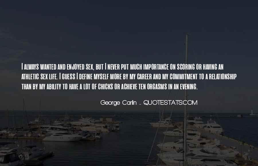 Enjoyed Myself Quotes #952459