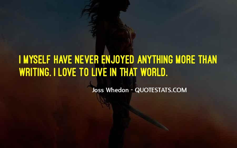 Enjoyed Myself Quotes #999128