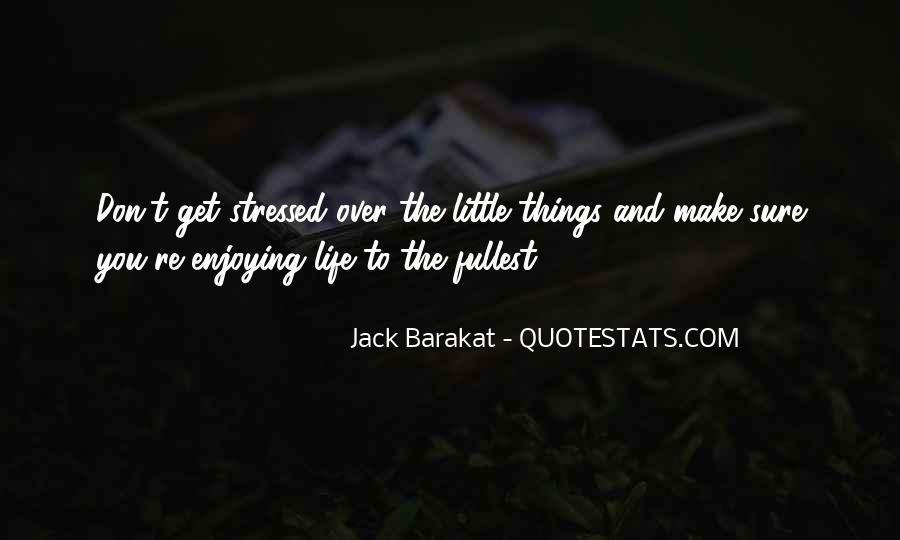Enjoying My Life Fullest Quotes #1379588
