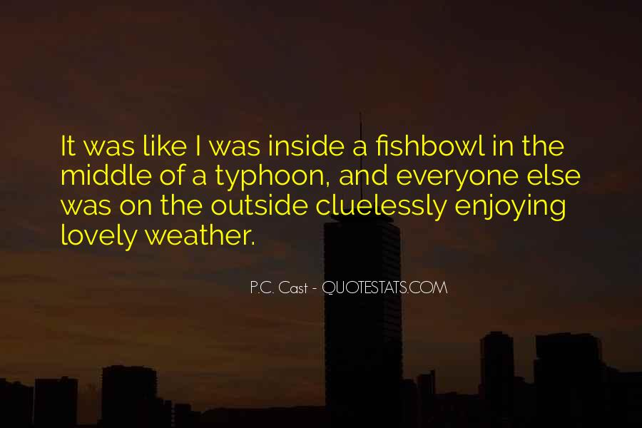 Enjoying The Weather Quotes #590121